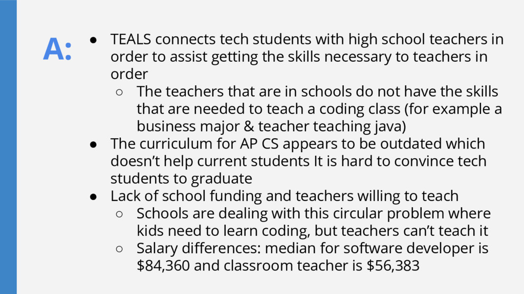 A: ● TEALS connects tech students with high sch...