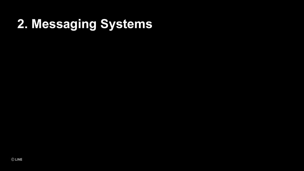 2. Messaging Systems