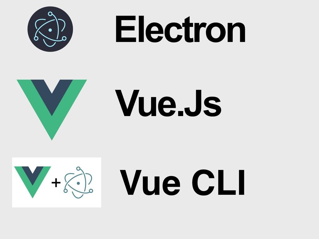 Electron Vue.Js Vue CLI
