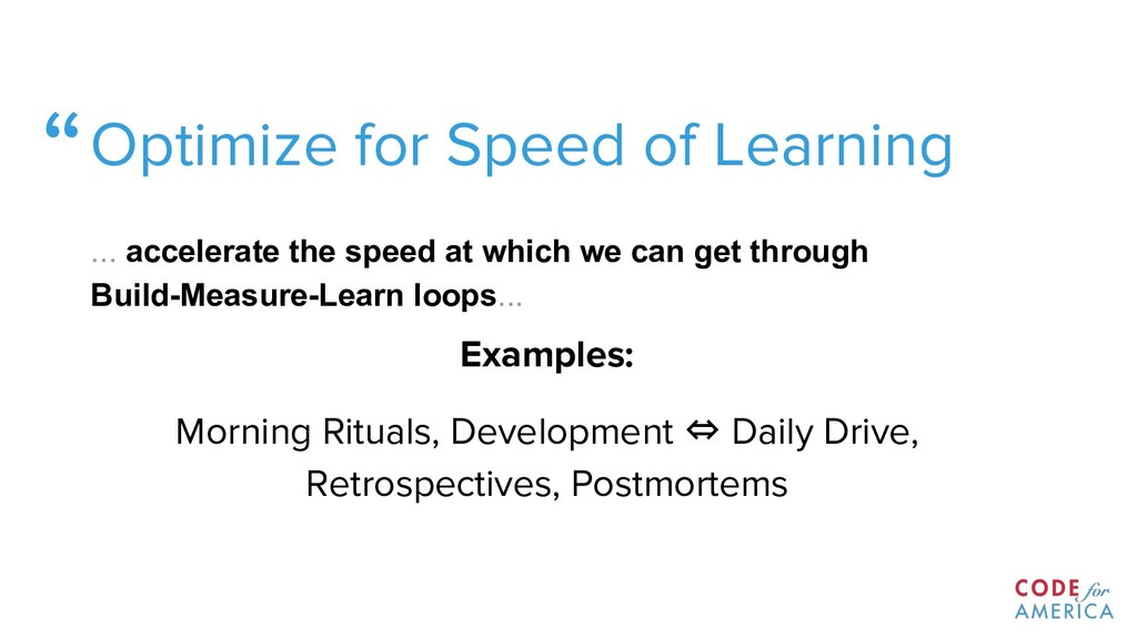 """Optimize for Speed of Learning ... accelerate ..."