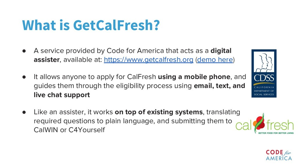 What is GetCalFresh? ● A service provided by Co...