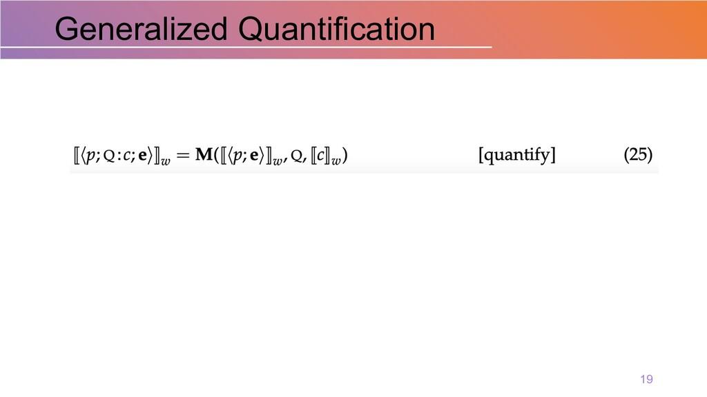 Generalized Quantification 19