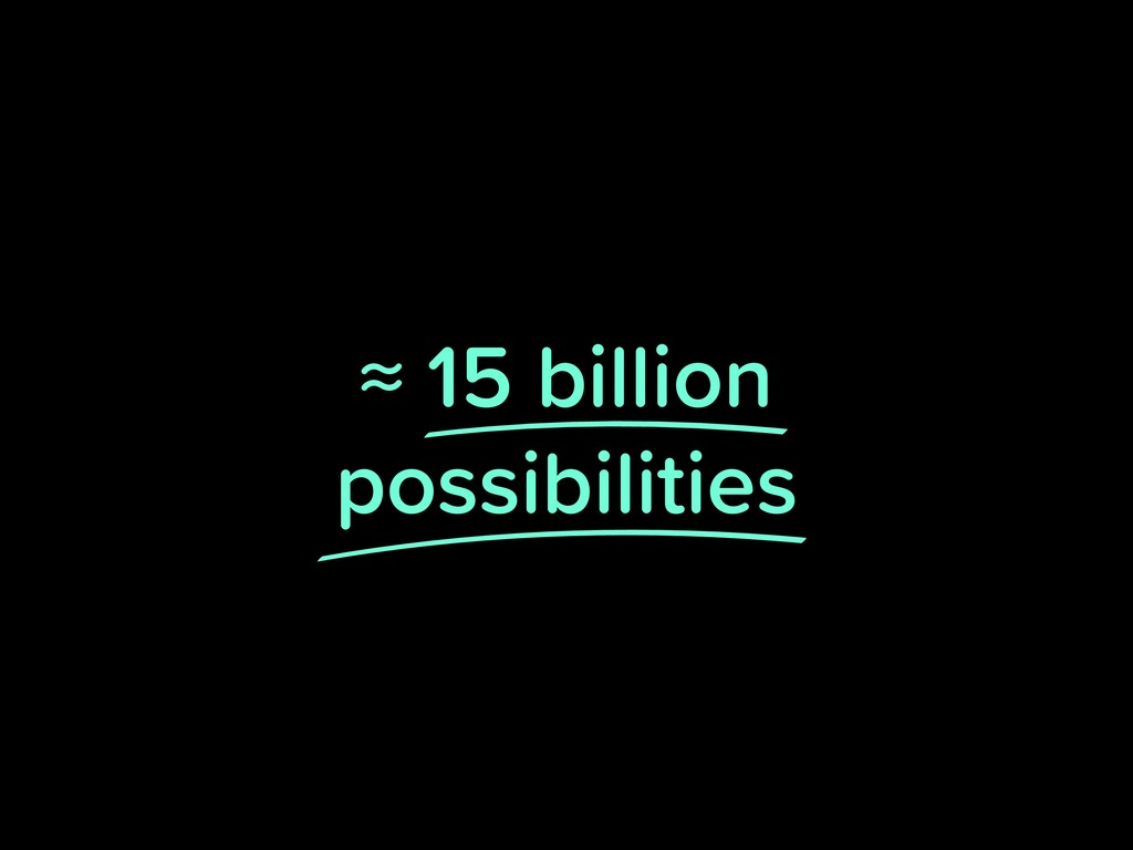 ≈ 15 billion
