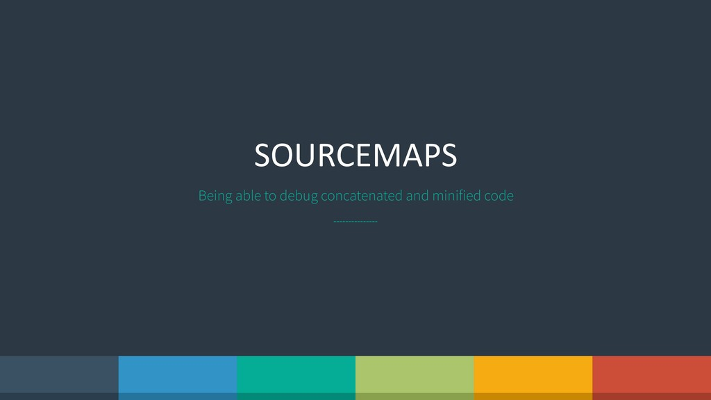 SOURCEMAPS Being able to debug concatenated and...
