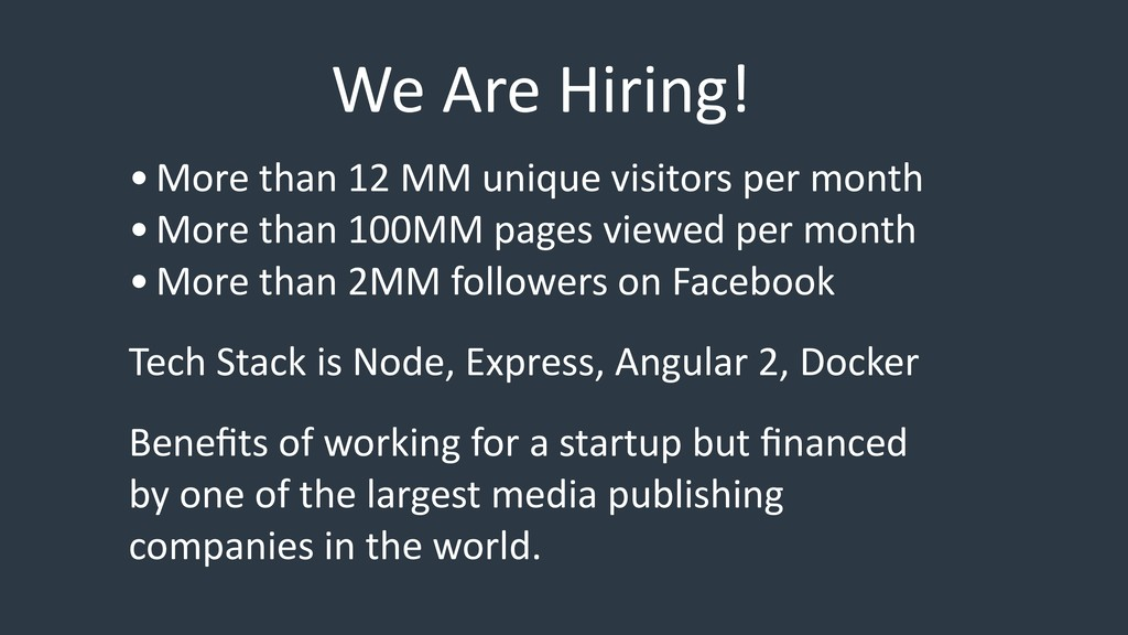 We Are Hiring! •More than 12 MM unique visitors...