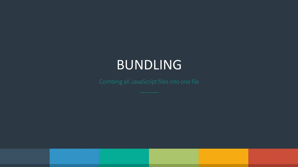 BUNDLING Combing all JavaScript files into one ...