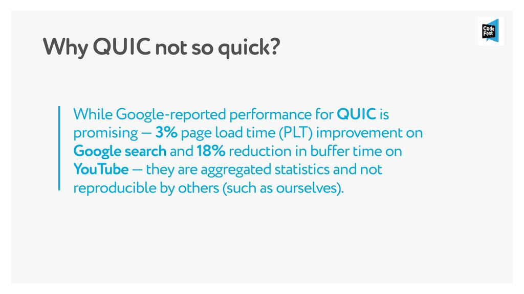 Why QUIC not so quick? While Google-reported pe...