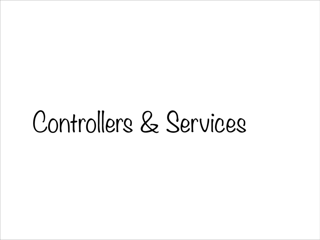Controllers & Services