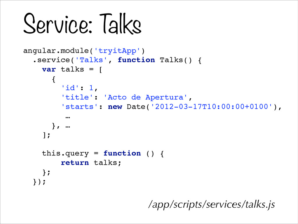 Service: T alks angular.module('tryitApp')! .se...