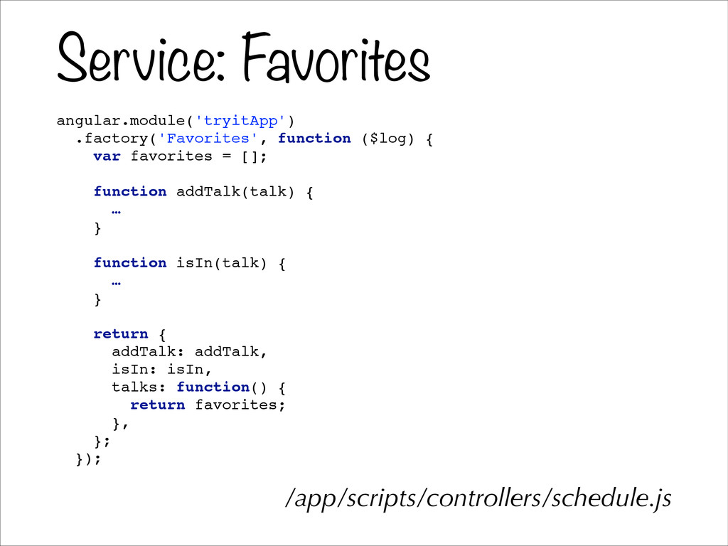 Service: Favorites angular.module('tryitApp')! ...