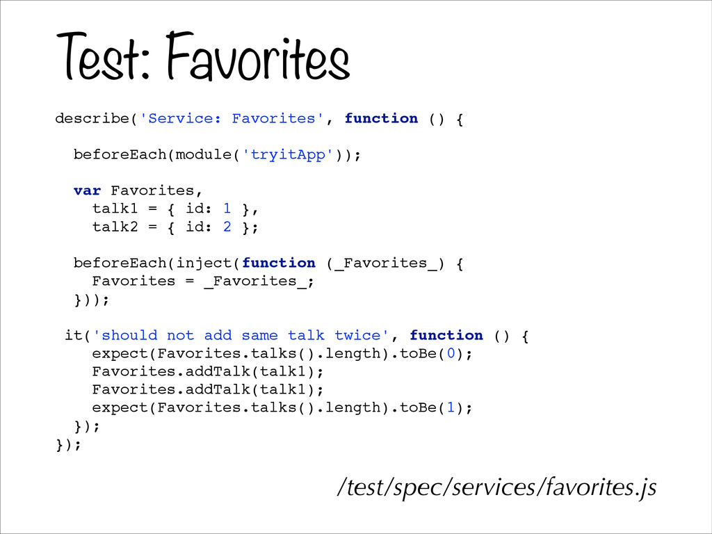 Test: Favorites describe('Service: Favorites', ...