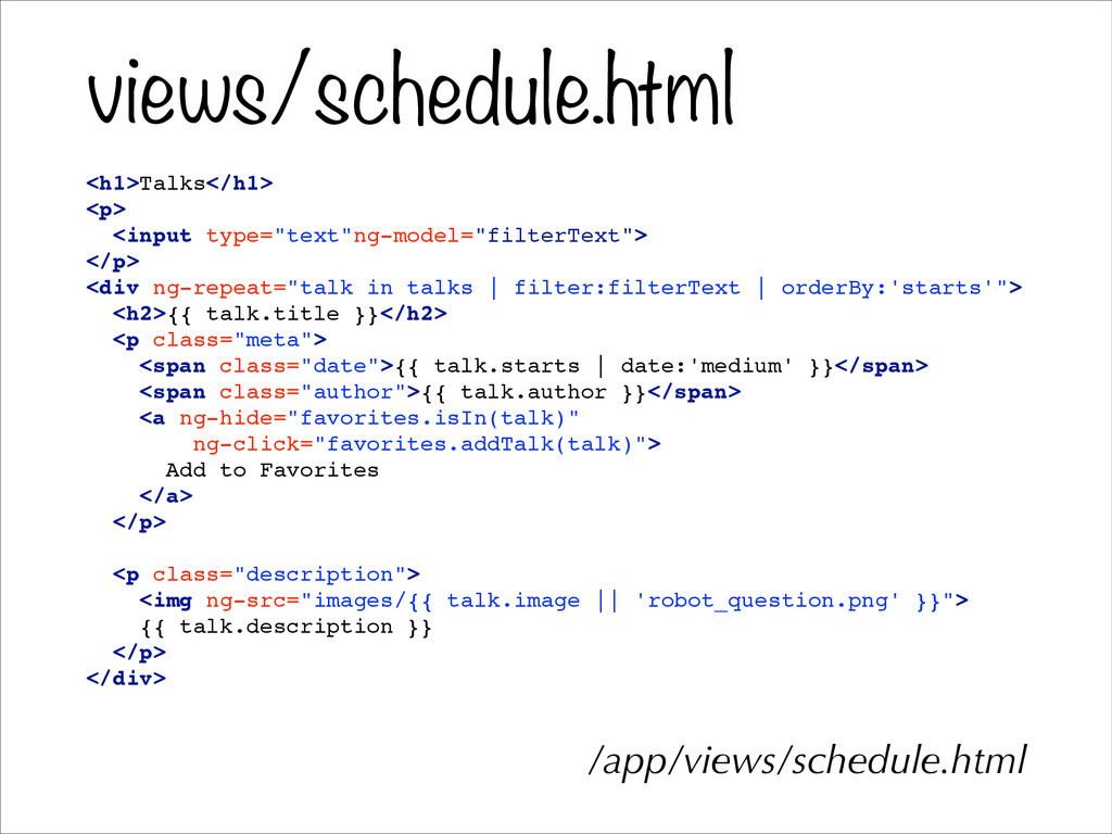 views/schedule.html <h1>Talks</h1>! <p>! <input...