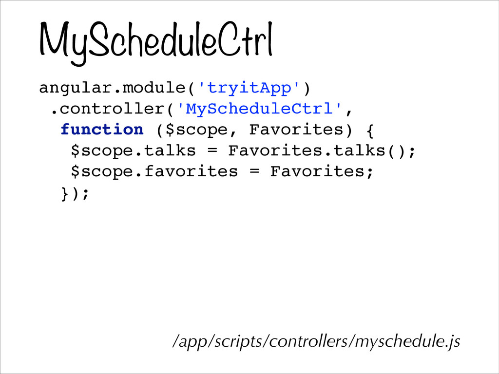 MyScheduleCtrl angular.module('tryitApp')! .con...