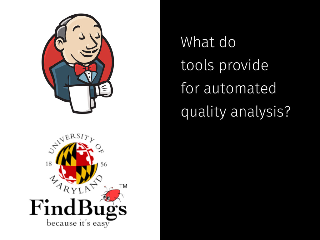 What do tools provide for automated quality ana...