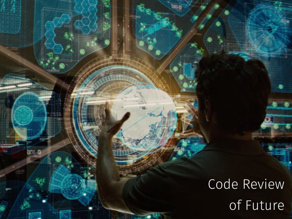 Code review of future Code Review of Future