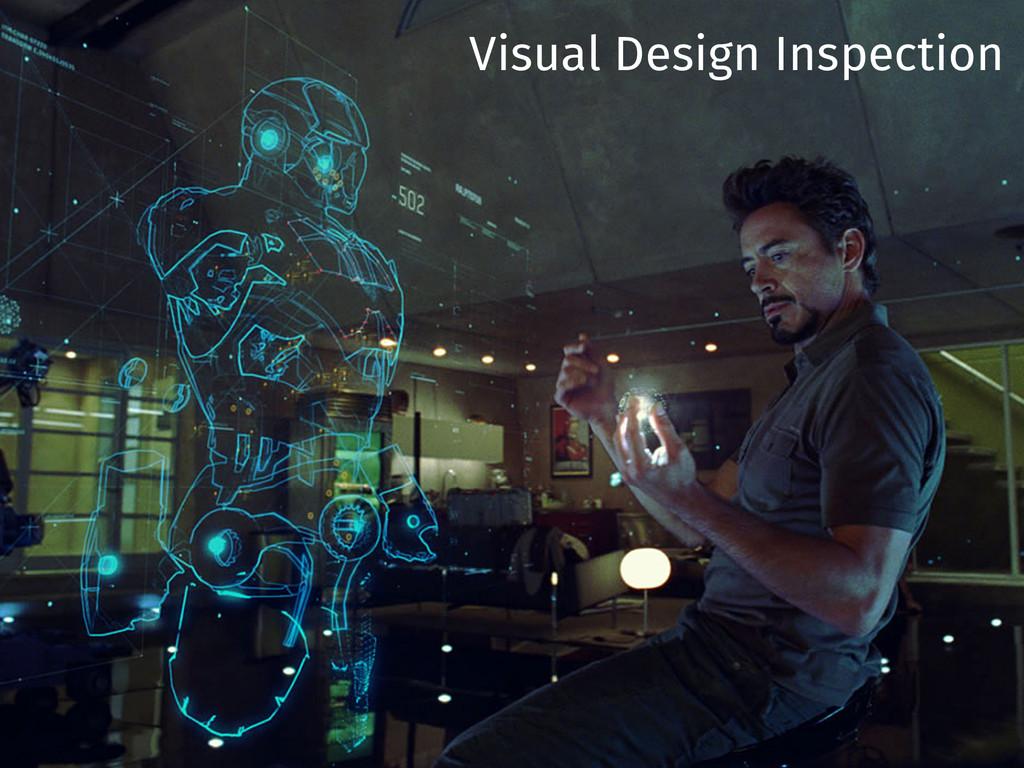 Visual Design Inspection