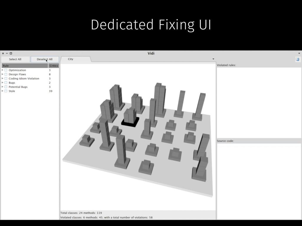 Dedicated Fixing UI