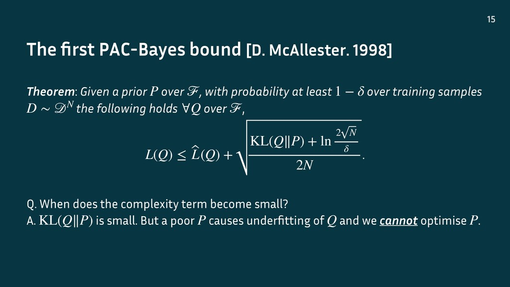 The first PAC-Bayes bound [D. McAllester. 1998] ...