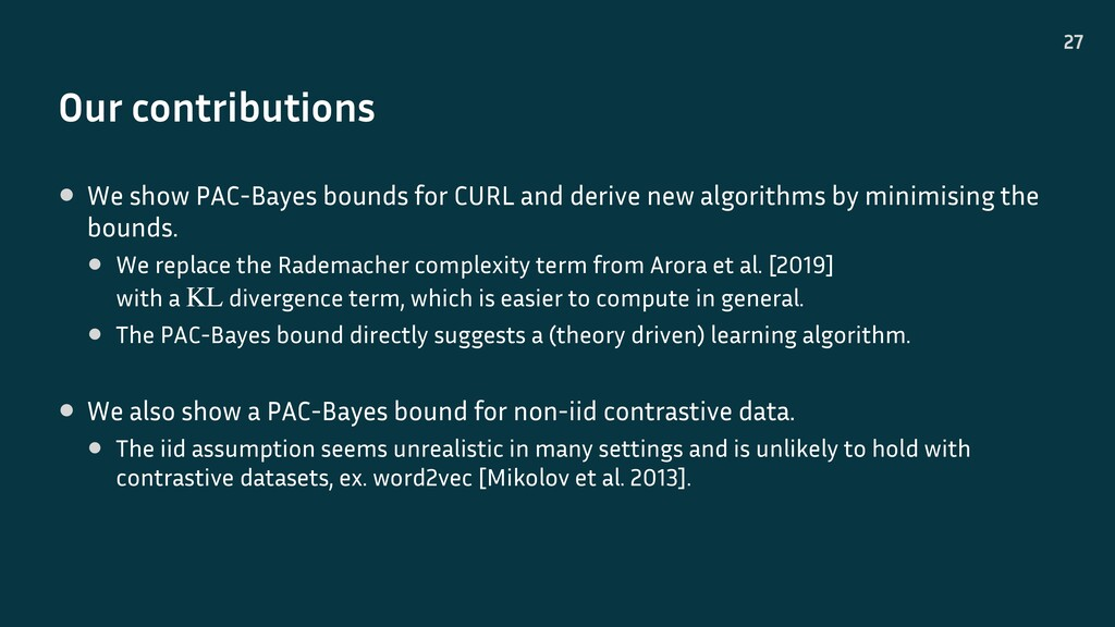 Our contributions 27 • We show PAC-Bayes bounds...