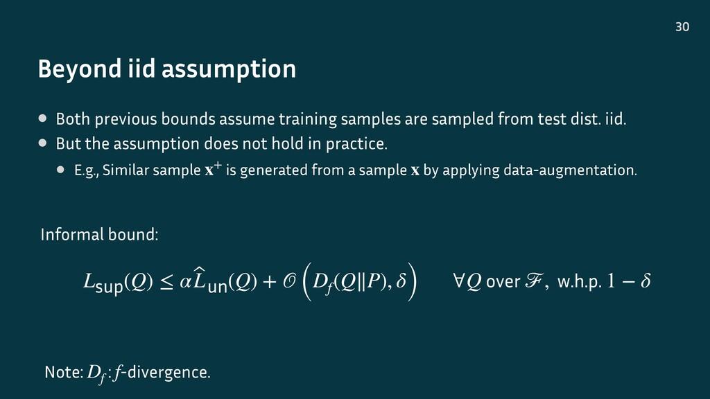 Beyond iid assumption 30 Lsup(Q) ≤ α ̂ Lun(Q) +...