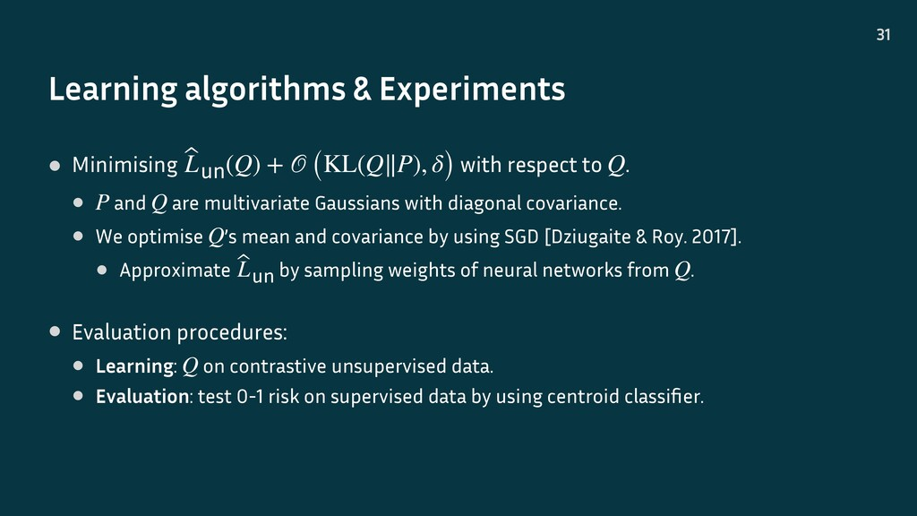 Learning algorithms & Experiments 31 • Minimisi...