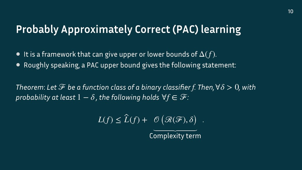Probably Approximately Correct (PAC) learning 1...