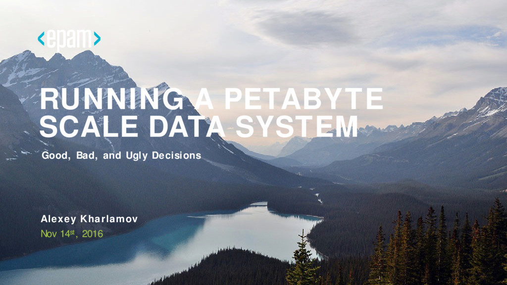 2 RUNNING A PETABYTE SCALE DATA SYSTEM Alexey K...