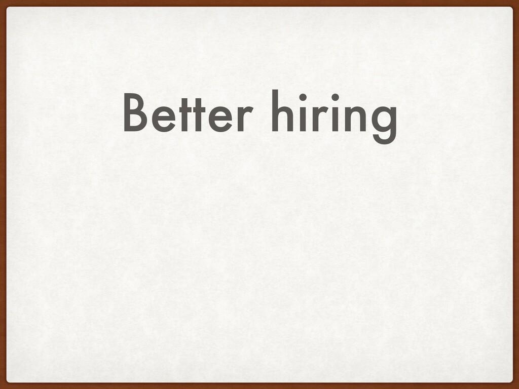 Better hiring