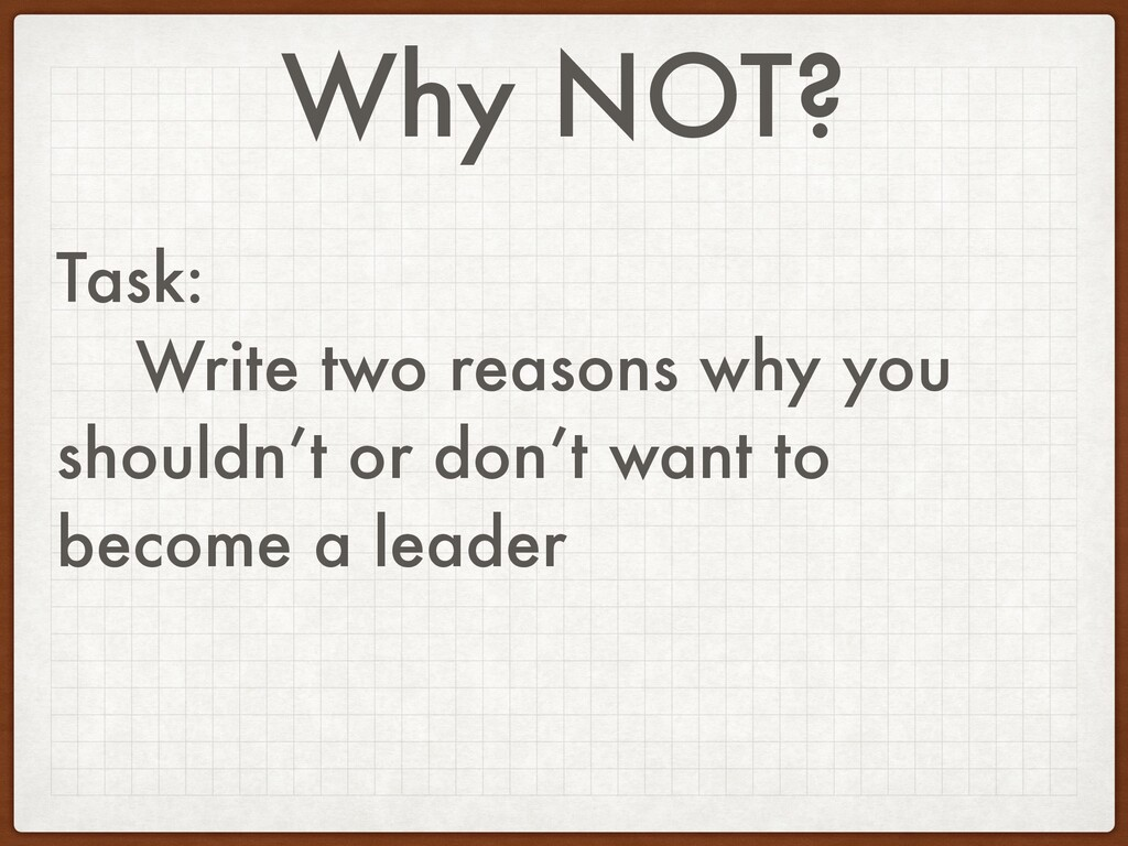 Why NOT? Task: Write two reasons why you should...
