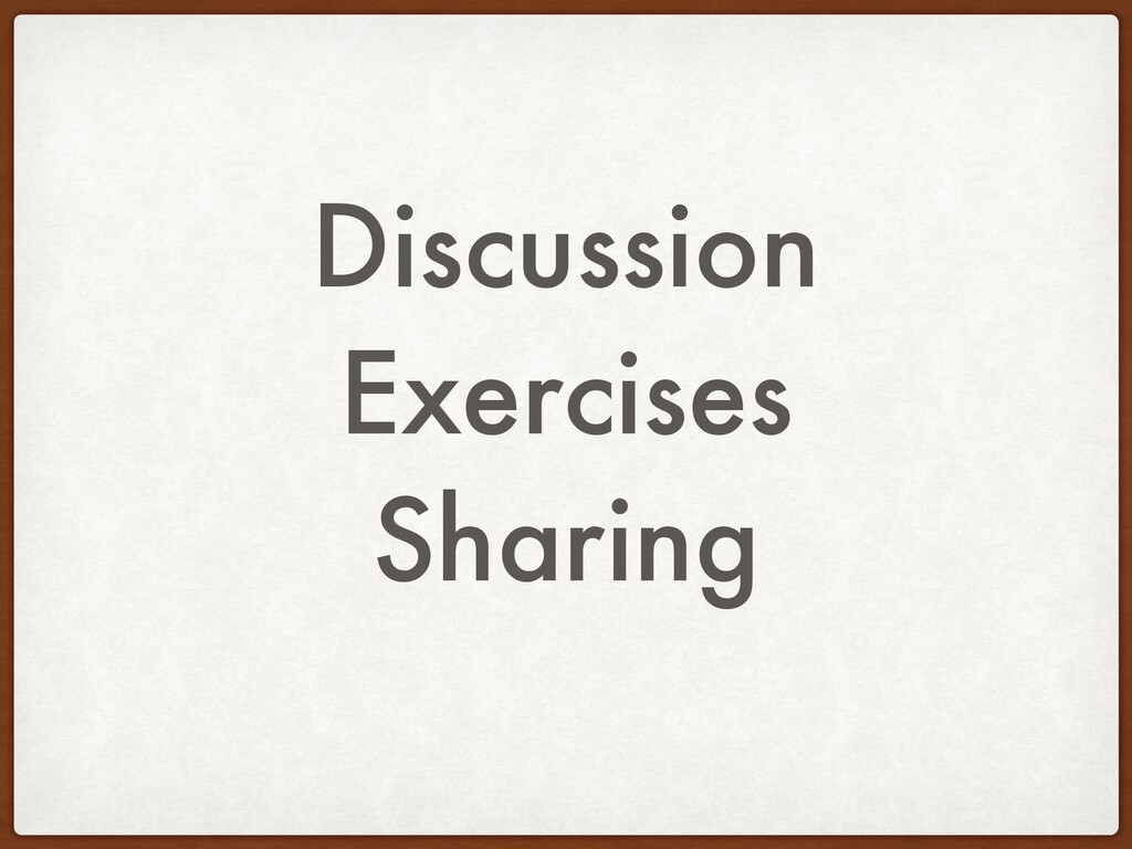 Discussion Exercises Sharing