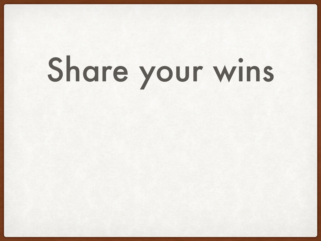 Share your wins