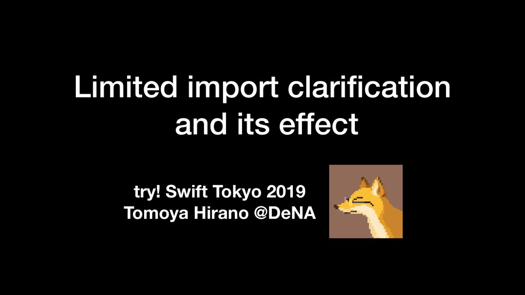 Limited import clarification and its effect try!...
