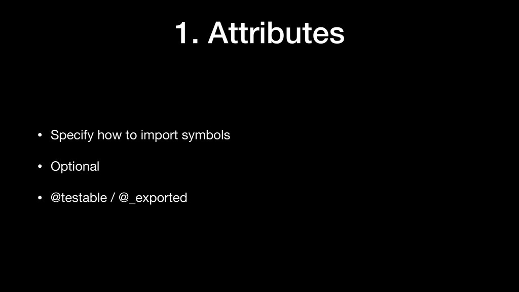 1. Attributes • Specify how to import symbols  ...