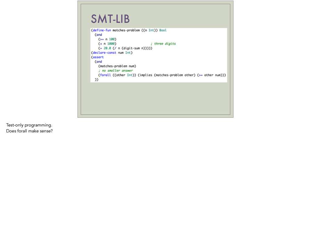 SMT-LIB Test-only programming. Does forall make...