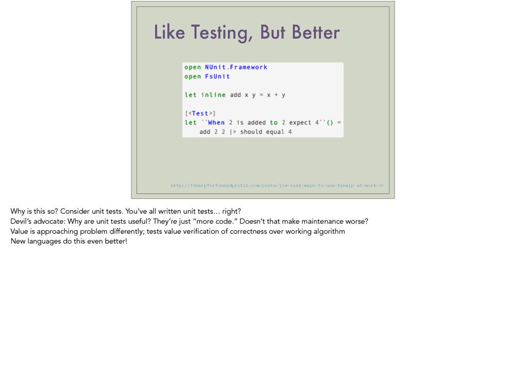 Like Testing, But Better http://fsharpforfunand...