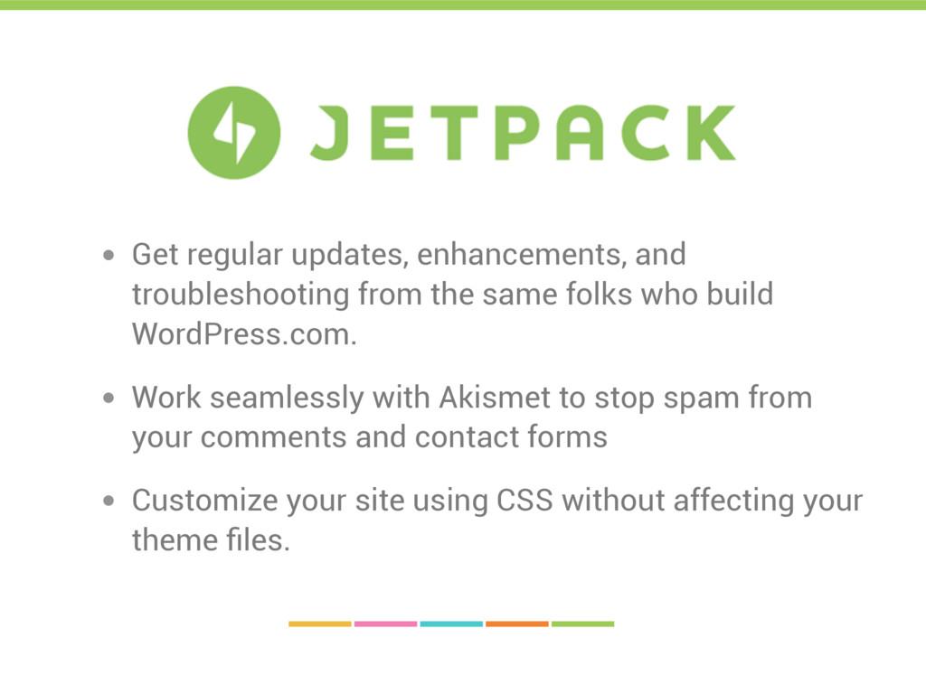 • Get regular updates, enhancements, and troub...