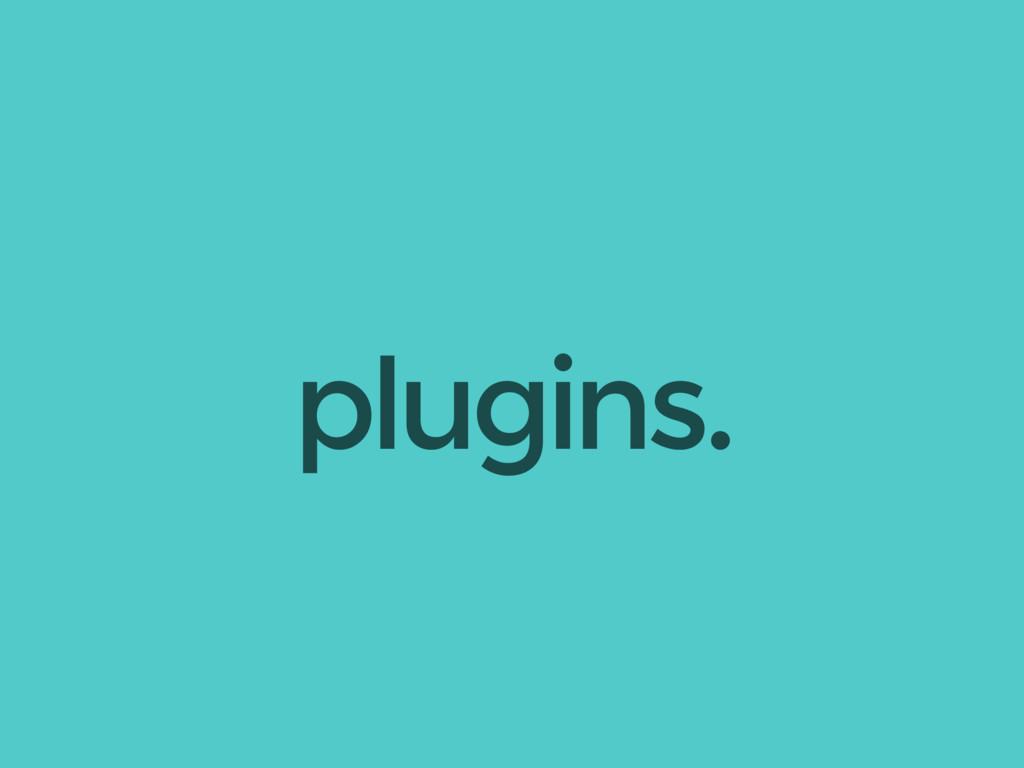plugins.