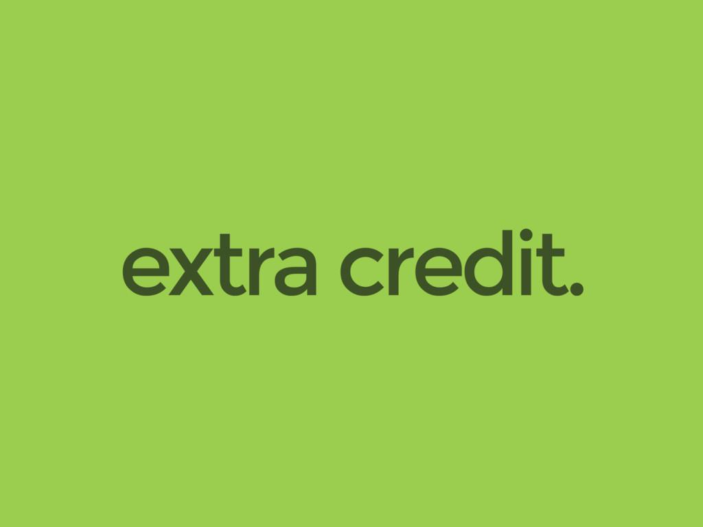 extra credit.