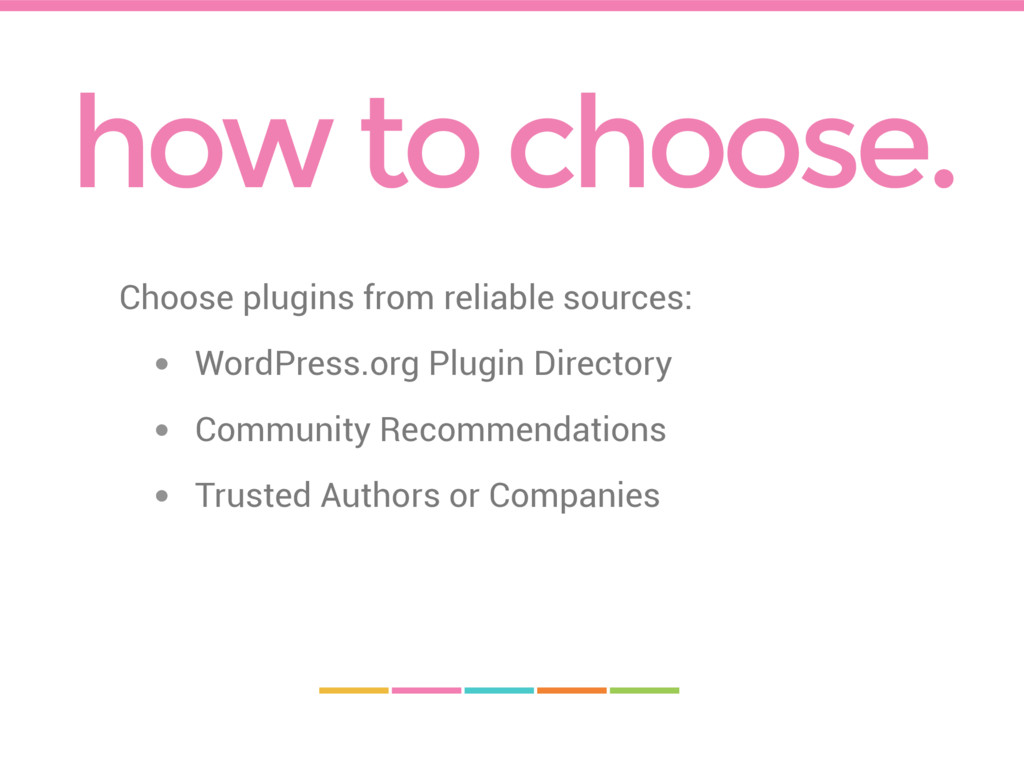 how to choose. Choose plugins from reliable sou...