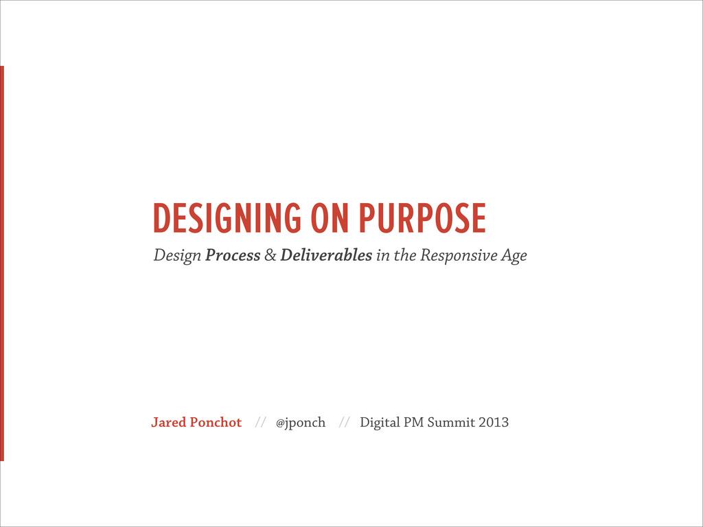 Jared Ponchot // @jponch // Digital PM Summit 2...