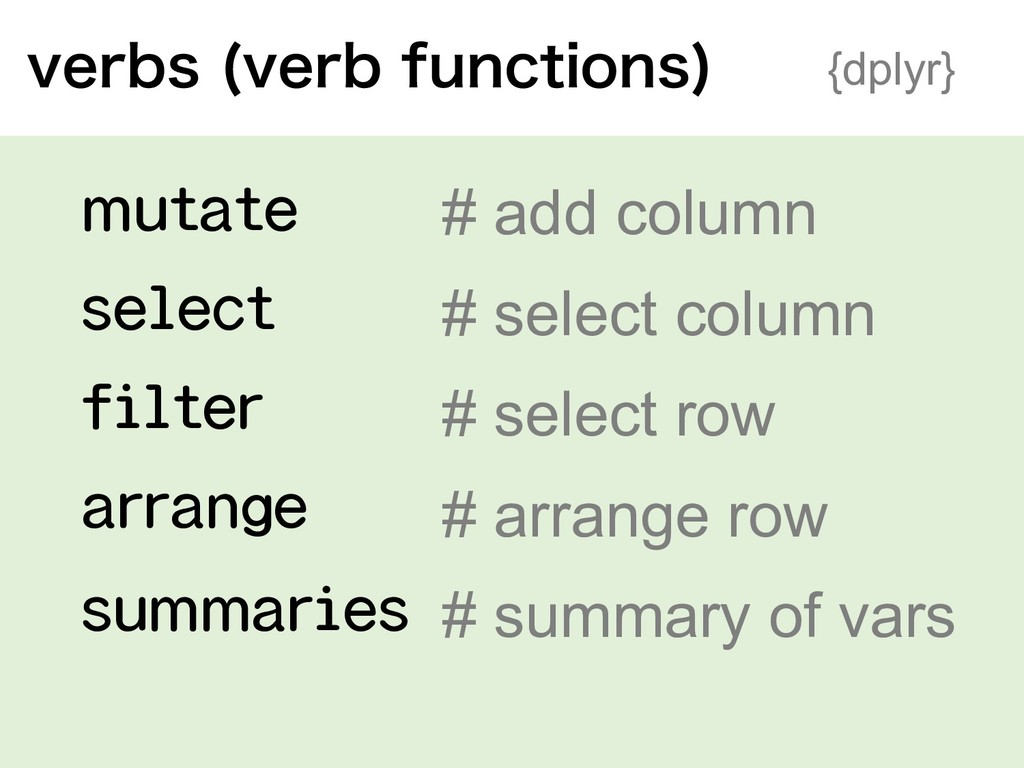 mutate select filter arrange summaries # add co...