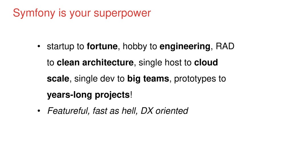 Symfony is your superpower • startup to fortune...
