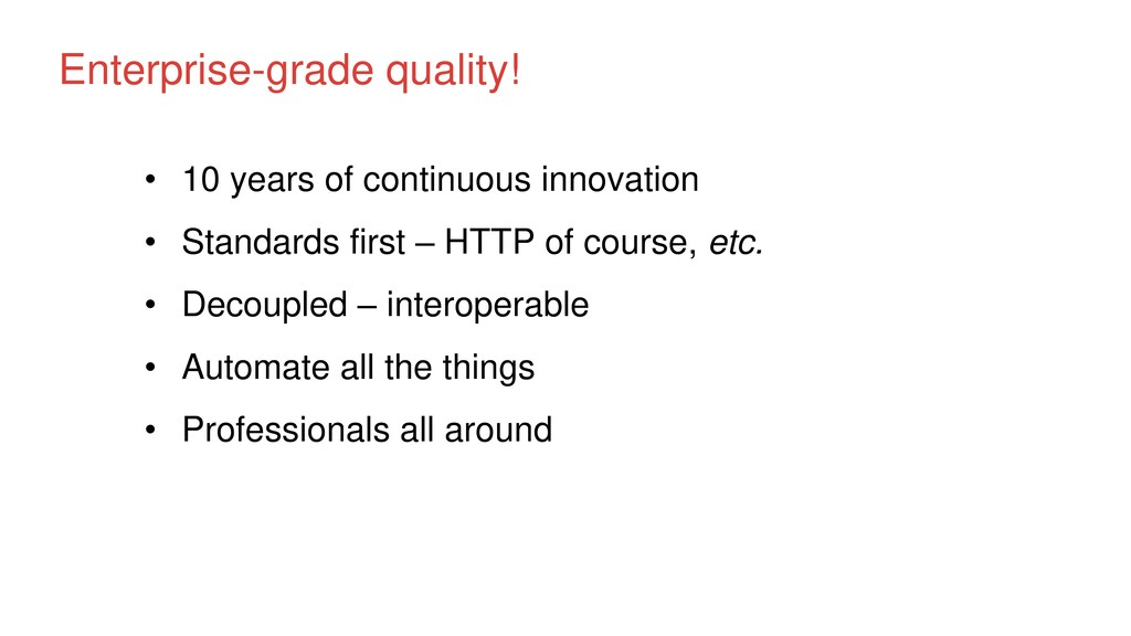 Enterprise-grade quality! • 10 years of continu...