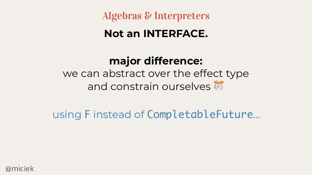 @miciek Algebras & Interpreters Not an INTERFAC...