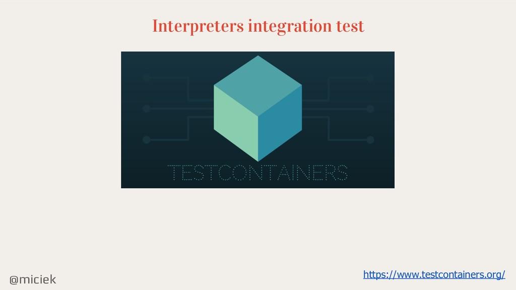 @miciek Interpreters integration test https://w...