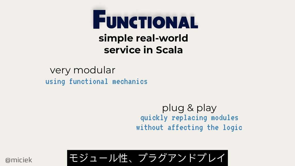 @miciek UNCTIONAL F very modular plug & play us...