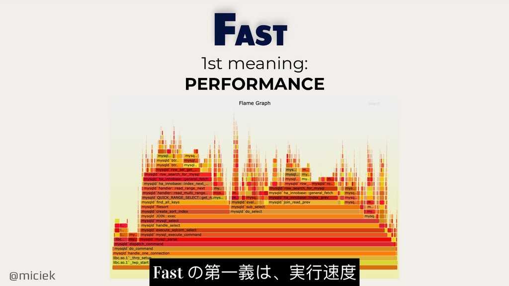 @miciek F 1st meaning: PERFORMANCE AST Fast の第⼀...
