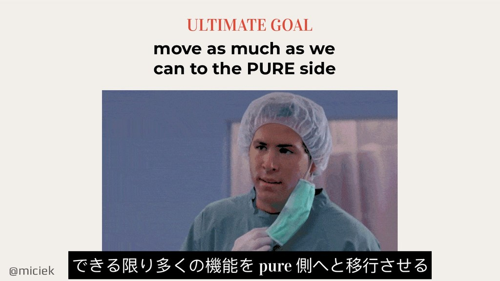 @miciek ULTIMATE GOAL move as much as we can to...