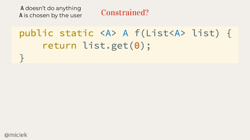 @miciek Constrained? A doesn't do anything A is...