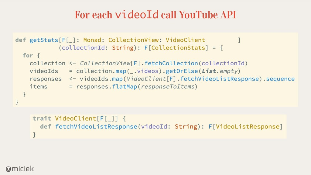 @miciek For each videoId call YouTube API